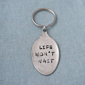 LIFE WON'T WAIT | Stamped Keychain