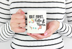 But First, Coffee & Unicorns Mug | Coffee Mug