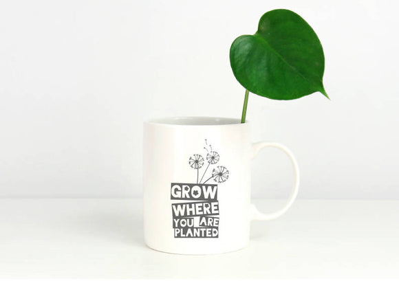 Grow Where You Are Planted Mug | Coffee Mug