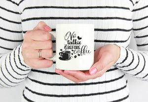 No Talkie Before Coffee Mug | Coffee Mug