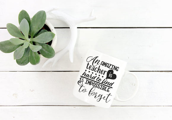An Amazing Teacher is Hard to Find & Impossible to Forget | Coffee Mug