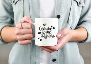 Gimme Some Sugar Mug | Coffee Mug