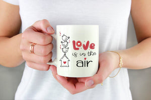 Love is in the Air Mug | Coffee Mug