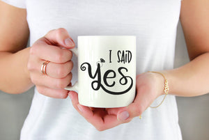 I Said Yes Mug | Coffee Mug