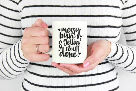 Messy Bun & Gettin' Stuff Done Mug | Coffee Mug