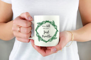 When All Else Fails... Just Breath Mug | Coffee Mug