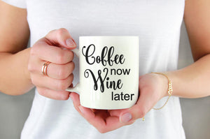 Coffee Now Wine Later Mug | Coffee Mug