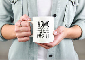 Home Is Where You Park It Mug | Coffee Mug