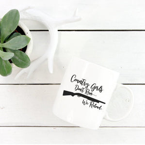 Country Girls Don't Run... We Reload Mug | Coffee Mug