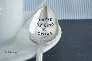 You're My Kind Of Crazy | Stamped Spoon