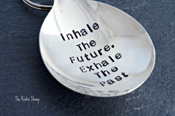 Inhale the Future, Exhale The Past | Stamped Spoon Keychain