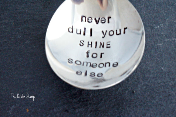 never dull your SHINE | Stamped Spoon Keychain