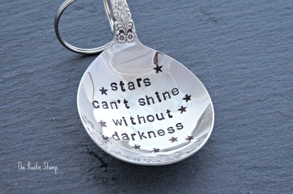 Stars Can't Shine Withoug Darkness | Stamped Spoon Keychain