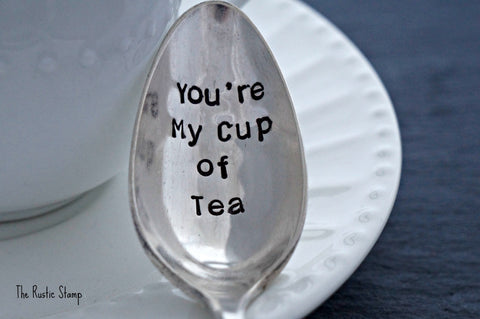 You're My Cup of Tea | Stamped Spoon