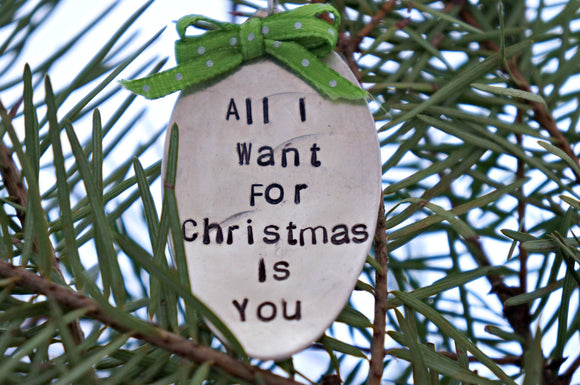 All I Want for Christmas is You | Stamped Spoon Ornament