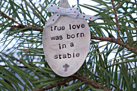 True Love was Born in a Stable with a Cross | Stamped Spoon Ornament