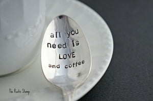 all you need is LOVE and coffee | Stamped Spoon