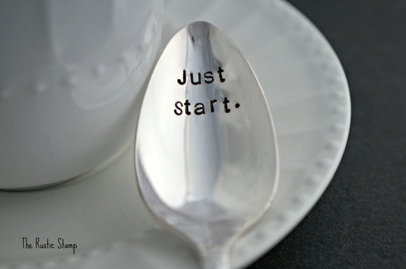 Just Start | Stamped Spoon