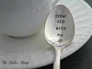 Grow Old With Me | Stamped Spoon