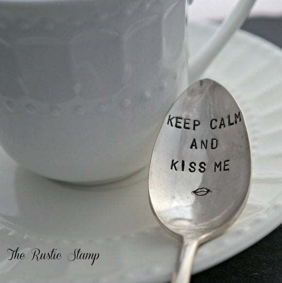 Keep Calm & Kiss Me | Stamped Spoon