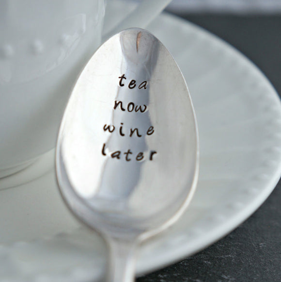 Tea Now Wine Later | Stamped Spoon