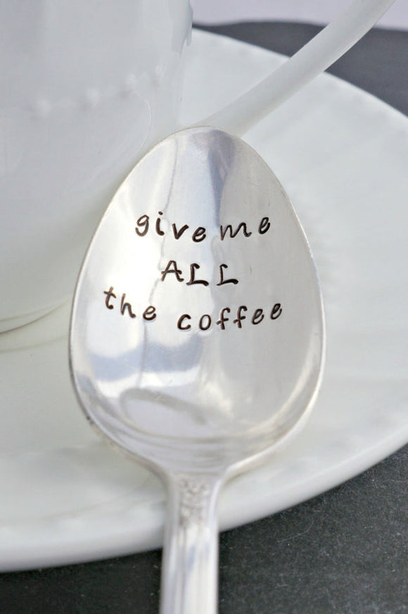 give me ALL the coffee | Stamped Spoon