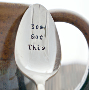 You Got This | Stamped Spoon