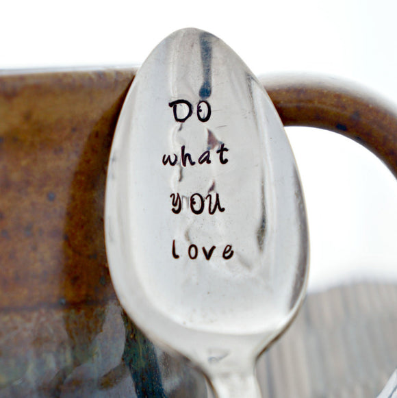 DO what YOU love | Stamped Spoon