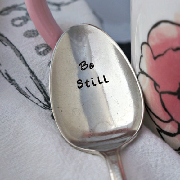 Be Still | Stamped Spoon