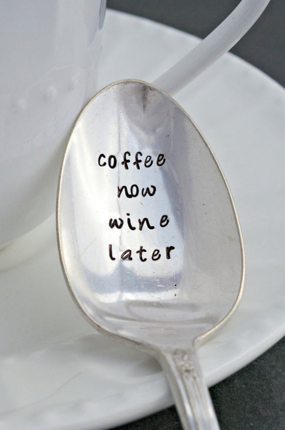 Coffee Now Wine Later | Stamped Spoon