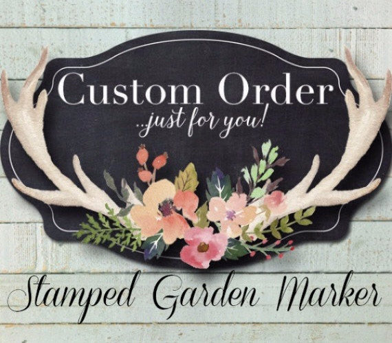 Custom Message Garden Marker | Stamped Garden Marker