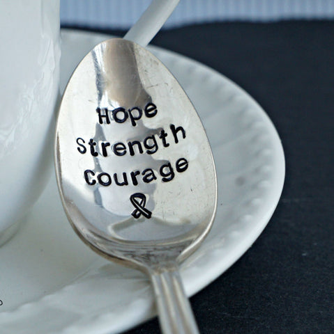 Hope Strength Courage | Stamped Spoon
