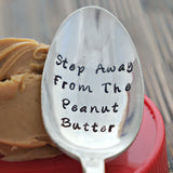 Step Away From The Peanut Butter | Stamped Spoon