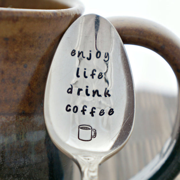 enjoy life drink coffee | Stamped Spoon