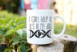 I can't help it it's in my dna | Coffee Mug