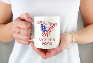 Home of the Free Because of the Brave | Patriotic Mug | Coffee Mug