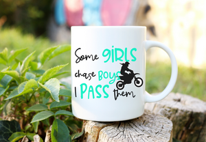 Some Girls Chase Boys I Pass Them | Coffee Mug