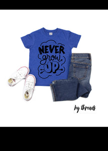 Never grow up  // T SHIRT