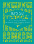 Let's Get Tropical Cocktail Book