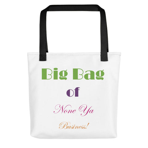 Big Bag of None Ya Business Tote Bag-Totes-The Royal Bash