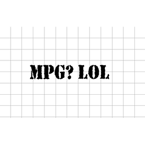 Fast Lane Graphix: MPG? LOL Sticker,Matte White,stickers, decals, vinyl, custom, car, love, automotive, cheap, cool, Graphics, decal