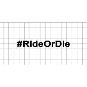 Fast Lane Graphix: #RideOrDie Sticker,White,stickers, decals, vinyl, custom, car, love, automotive, cheap, cool, Graphics, decal