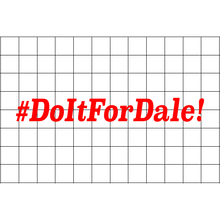 Fast Lane Graphix: #DoItForDale! Sticker,Matte Black, stickers, decals, vinyl, custom, car, love, automotive, cheap, cool, Graphics, decal, nice