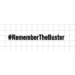Fast Lane Graphix: #RememberTheBuster Sticker,Matte White,stickers, decals, vinyl, custom, car, love, automotive, cheap, cool, Graphics, decal