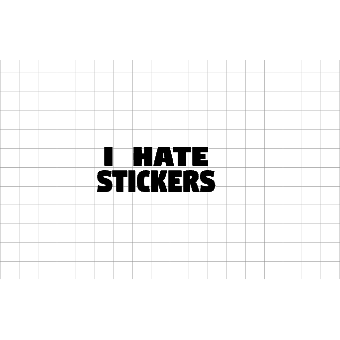 Fast Lane Graphix: I Hate Stickers Decal,White,stickers, decals, vinyl, custom, car, love, automotive, cheap, cool, Graphics, decal