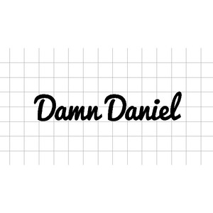 Fast Lane Graphix: Damn Daniel Sticker,White,stickers, decals, vinyl, custom, car, love, automotive, cheap, cool, Graphics, decal