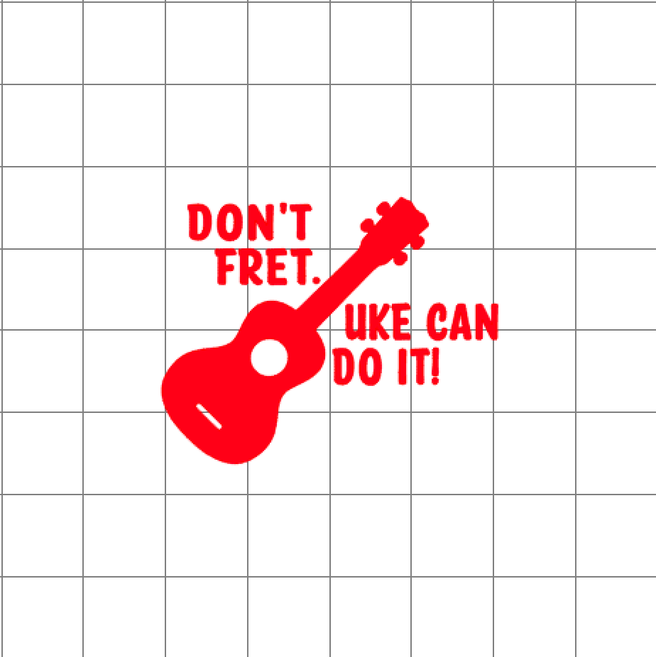 Fast Lane Graphix: Don't Fret UKE Can Do It! Sticker,White, stickers, decals, vinyl, custom, car, love, automotive, cheap, cool, Graphics, decal, nice