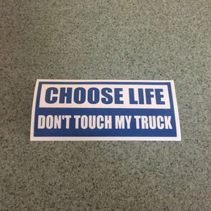 Fast Lane Graphix: Choose Life Don't Touch My Truck Sticker,Blue, stickers, decals, vinyl, custom, car, love, automotive, cheap, cool, Graphics, decal, nice