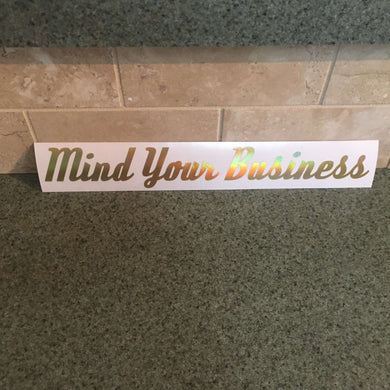 Fast Lane Graphix: Mind Your Business Sticker,Holographic Gold Chrome, stickers, decals, vinyl, custom, car, love, automotive, cheap, cool, Graphics, decal, nice