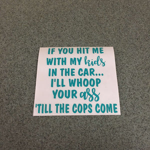 Fast Lane Graphix: If You Hit Me With My Kids In The Car... Quote Sticker,Turquoise, stickers, decals, vinyl, custom, car, love, automotive, cheap, cool, Graphics, decal, nice